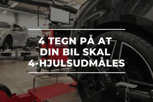 4 TEGN PÅ AT DIN BIL SKAL 4-HJULSUDMÅLES