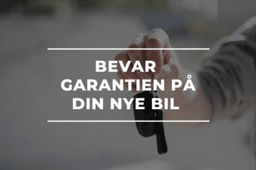BEVAR GARANTIEN PÅ DIN NYE BIL