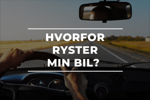 HVORFOR RYSTER MIN BIL?