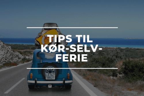 Tips til kør-selv-ferie